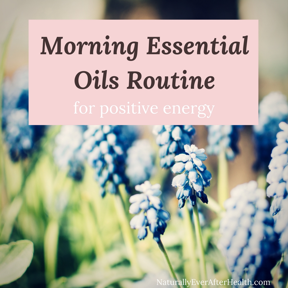 Use these uplifting scents as part of your morning essential oils routine to get in a great mood!