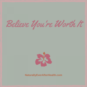 Believe you're worth it